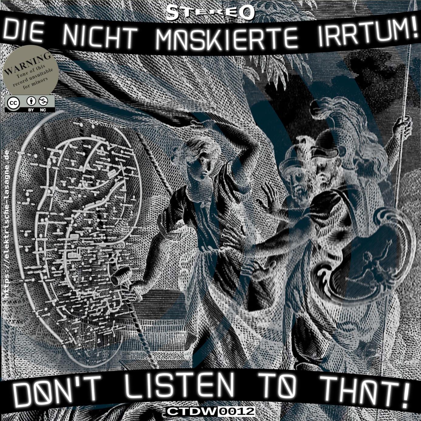die nicht maskierte irrtum! – Don't Listen To That!